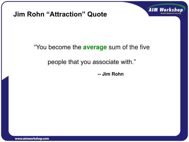 """Jim Rohn """"Attraction"""" Quote"""