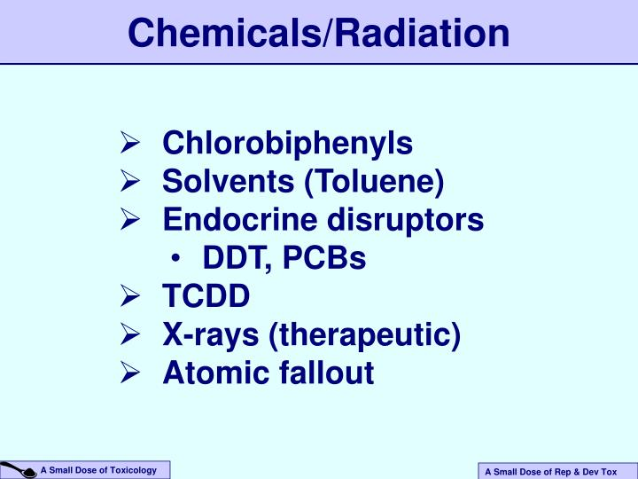 Chemicals/Radiation
