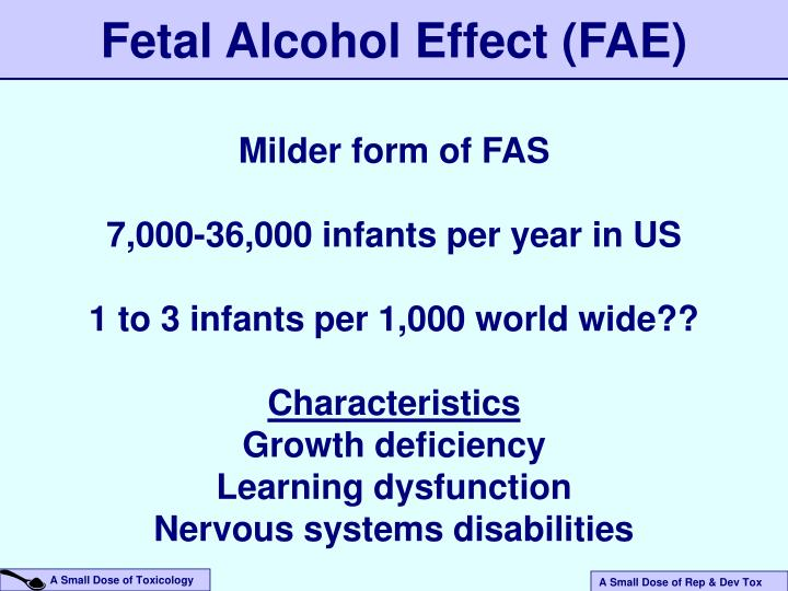 Fetal Alcohol Effect (FAE)