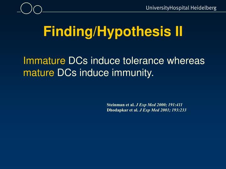 Finding/Hypothesis II