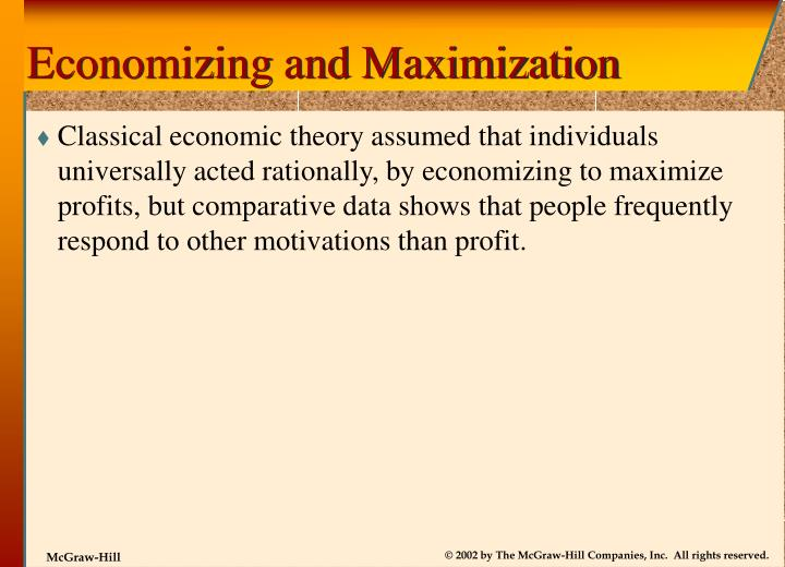 Economizing and Maximization
