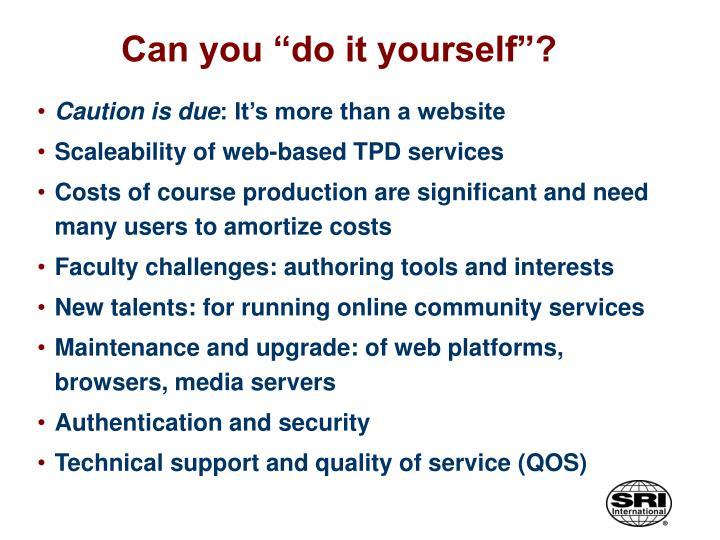 "Can you ""do it yourself""?"