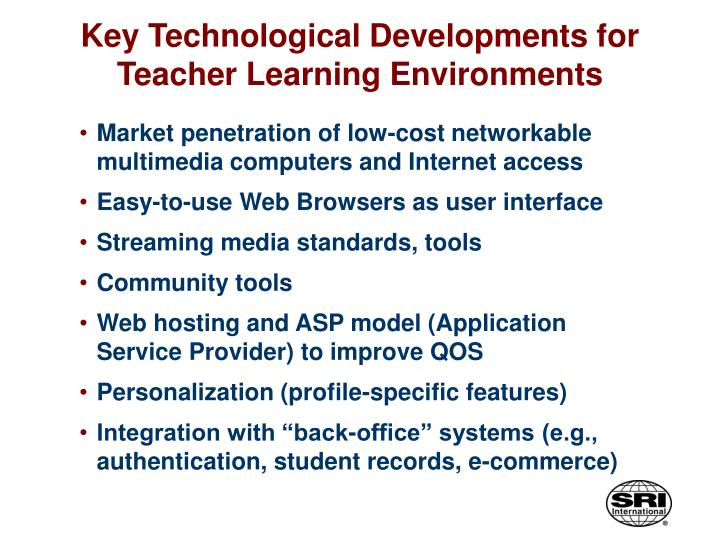 Key Technological Developments for Teacher Learning Environments