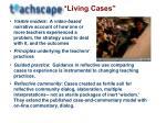 living cases