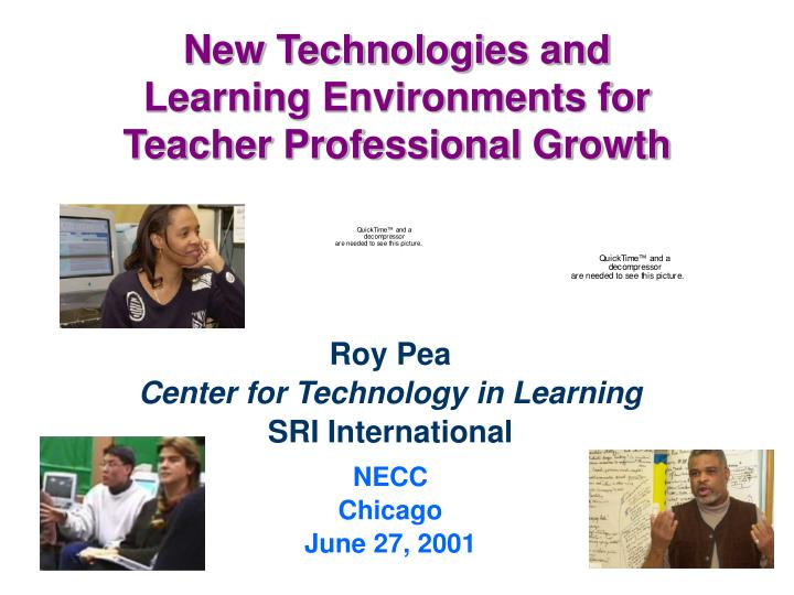 New technologies and learning environments for teacher professional growth