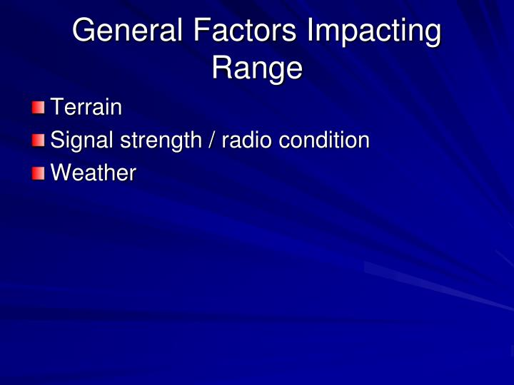 General Factors Impacting Range