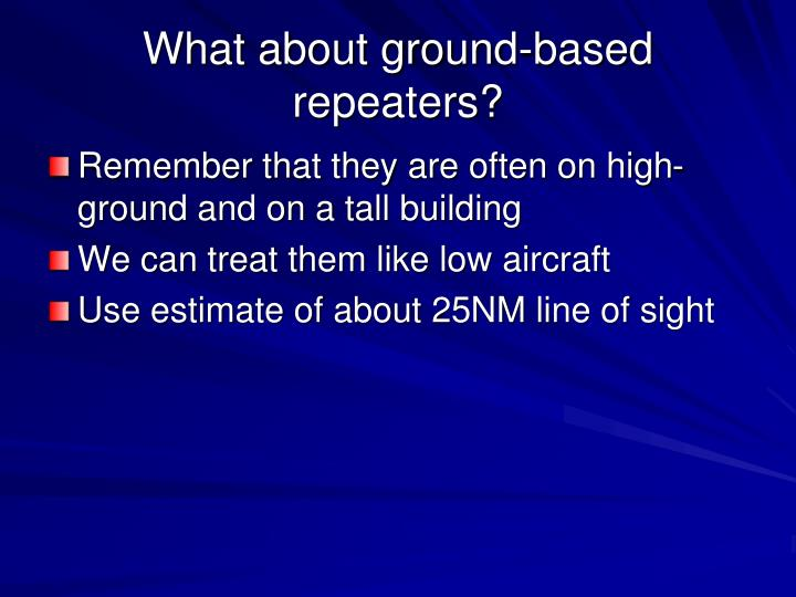 What about ground-based repeaters?