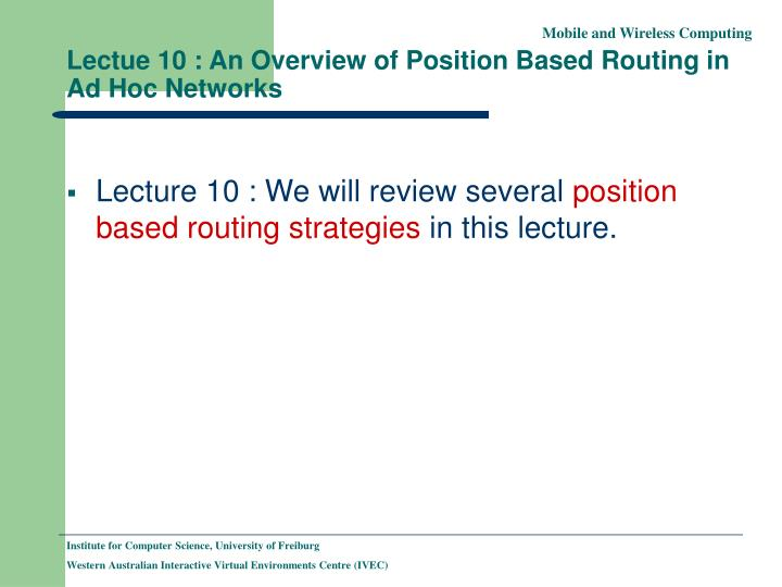 lectue 10 an overview of position based routing in ad hoc networks