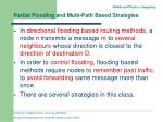 partial flooding and multi path based strategies