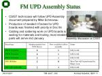 fm upd assembly status