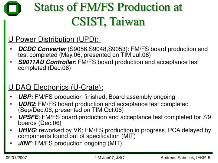 Status of FM/FS Production at CSIST, Taiwan
