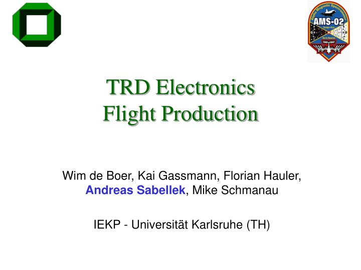 Trd electronics flight production