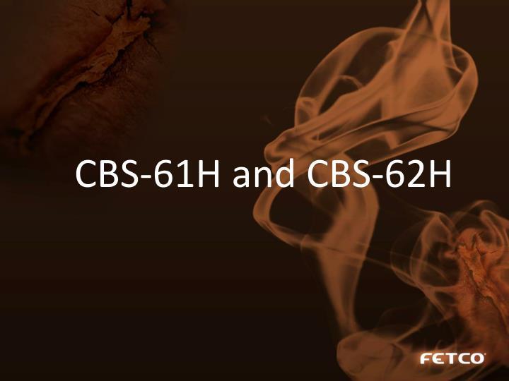 CBS-61H and CBS-62H