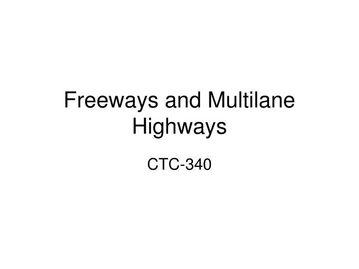 Freeways and Multilane Highways
