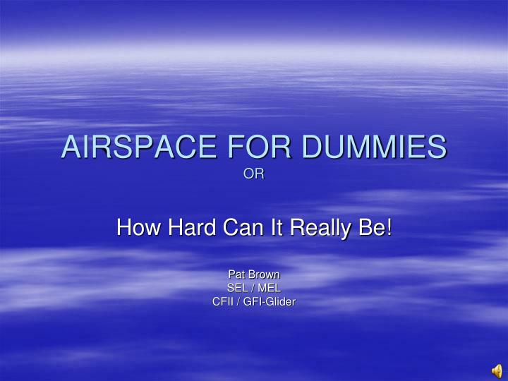 Airspace for dummies or1