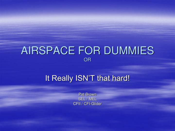 AIRSPACE FOR DUMMIES