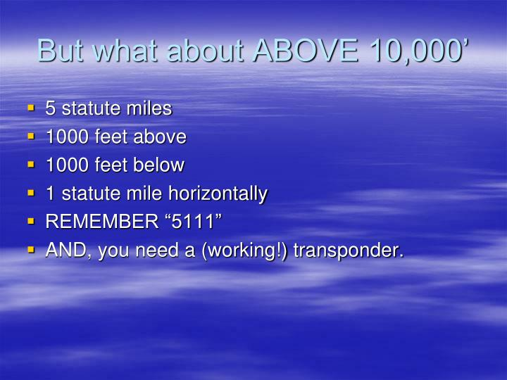 But what about ABOVE 10,000'