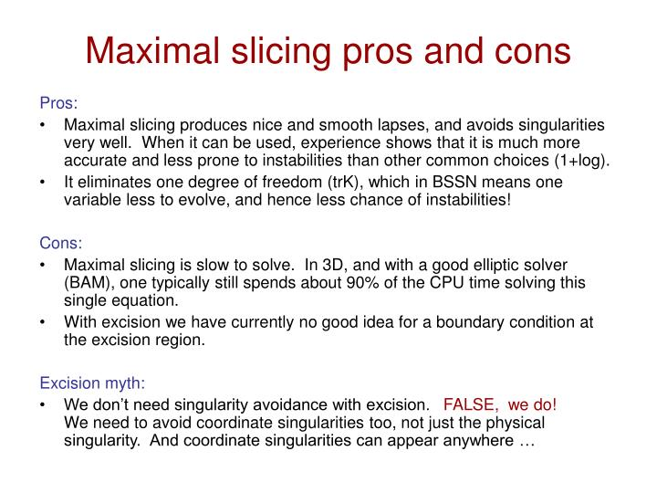 Maximal slicing pros and cons