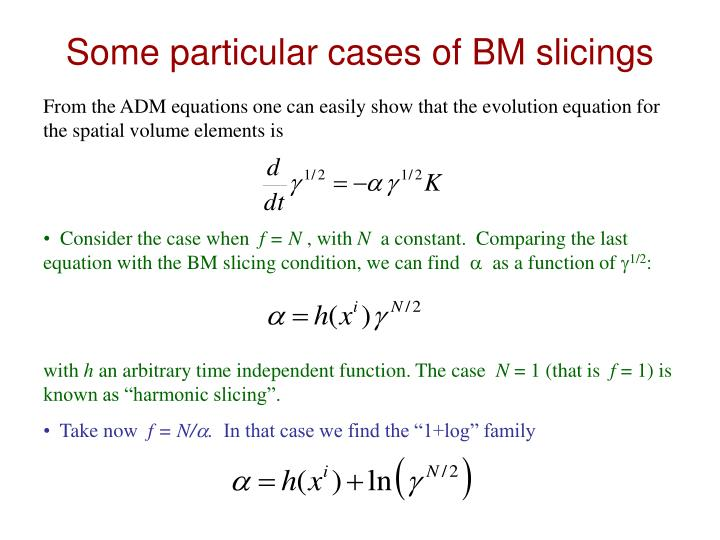 Some particular cases of BM slicings