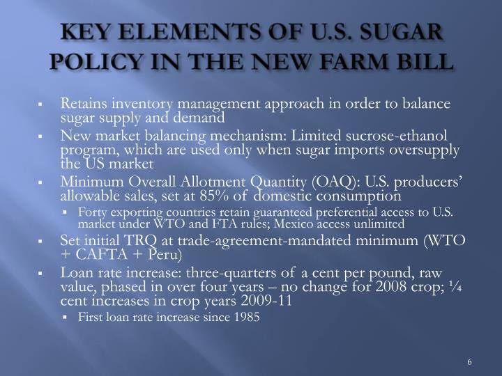 KEY ELEMENTS OF U.S. SUGAR POLICY IN THE NEW FARM BILL