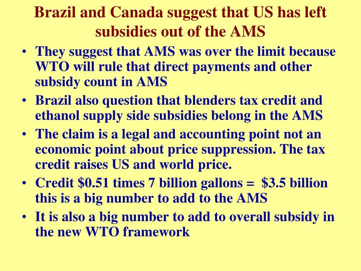 Brazil and Canada suggest that US has left subsidies out of the AMS