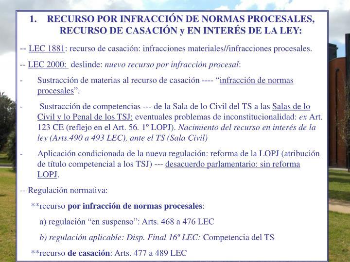 RECURSO POR INFRACCIÓN DE NORMAS PROCESALES, RECURSO DE CASACIÓN y EN INTERÉS DE LA LEY: