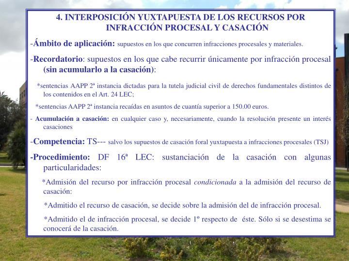 4. INTERPOSICIÓN YUXTAPUESTA DE LOS RECURSOS POR INFRACCIÓN PROCESAL Y CASACIÓN