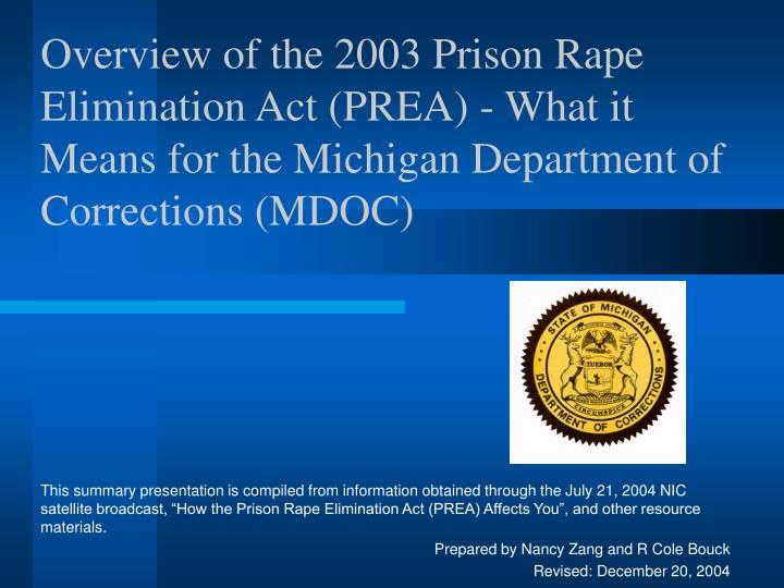 Overview of the 2003 Prison Rape Elimination Act (PREA) - What it Means for the Michigan Department ...