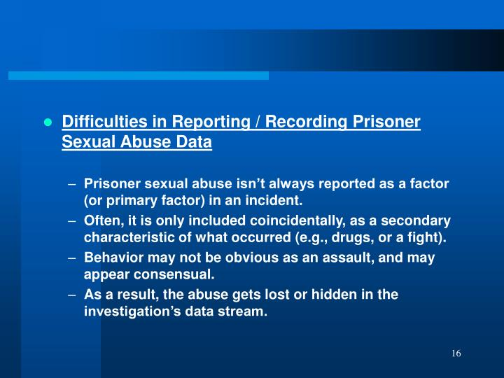 Difficulties in Reporting / Recording Prisoner Sexual Abuse Data