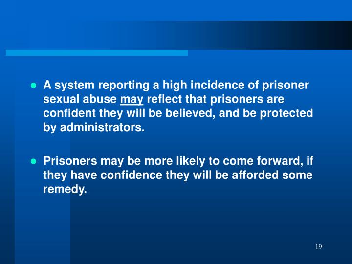 A system reporting a high incidence of prisoner sexual abuse