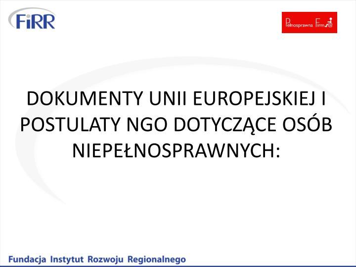 DOKUMENTY UNII EUROPEJSKIEJ I POSTULATY NGO DOTYCZĄCE OSÓB NIEPEŁNOSPRAWNYCH: