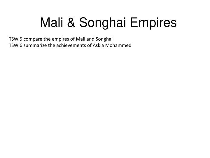 TSW 5 compare the empires of Mali and Songhai