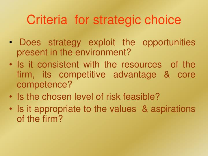 strategic alternatives and choice Strategic options are creative alternative action-oriented responses to the external situation that an organisation (or group of organisations) faces strategic options take.
