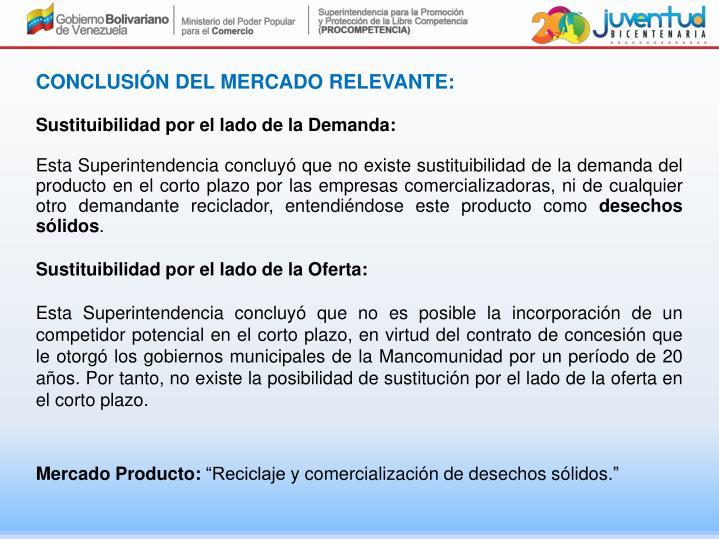 CONCLUSIÓN DEL MERCADO RELEVANTE: