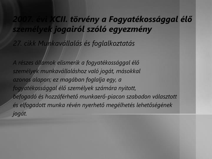 2007. évi XCII. törvény a Fogyatékossággal élő