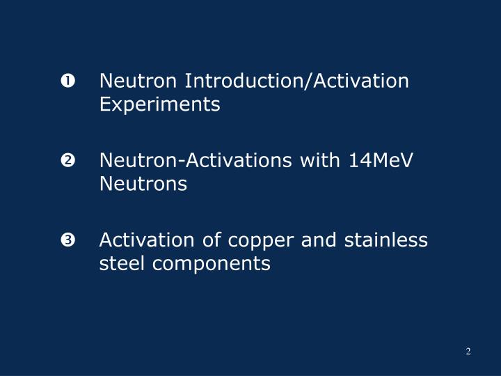 Neutron Introduction/Activation Experiments