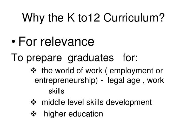 Why the K to12 Curriculum?