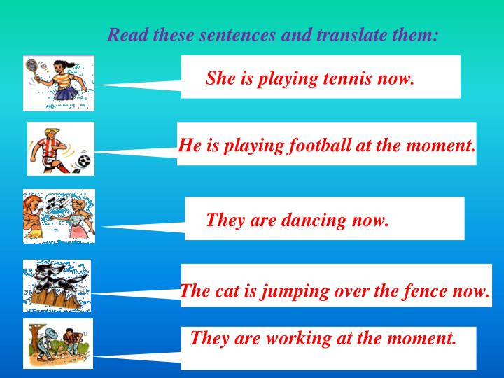 Read these sentences and translate them: