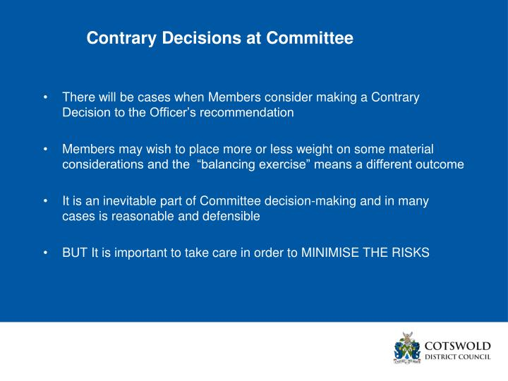 Contrary Decisions at Committee