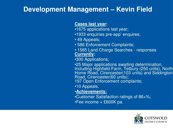 Development Management – Kevin Field