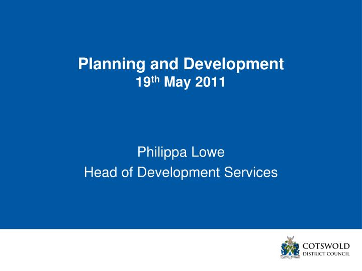 Planning and development 19 th may 2011