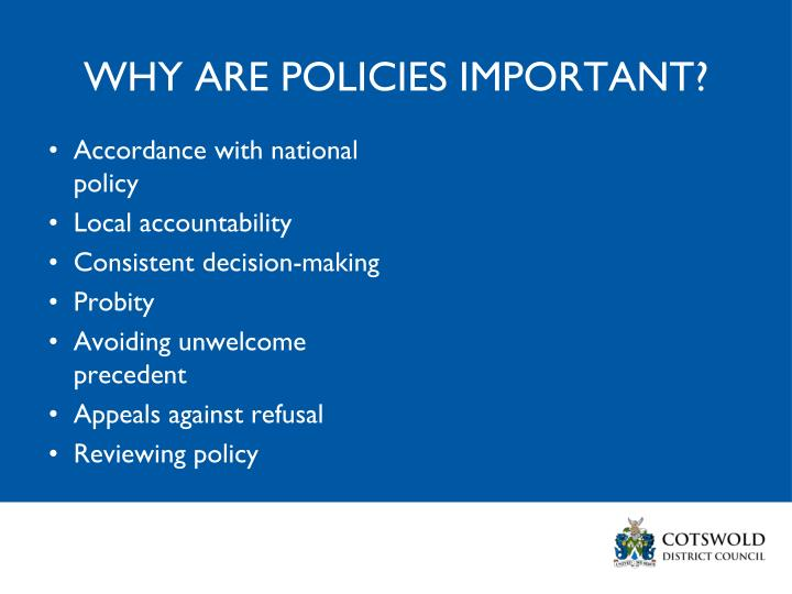 WHY ARE POLICIES IMPORTANT?