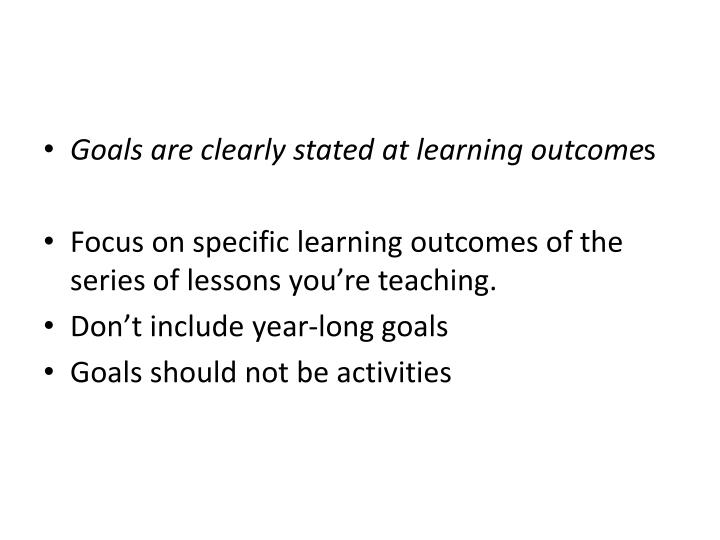Goals are clearly stated at learning outcome