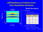 lsm resiliency to artifacts from poor acquisition geometry