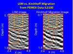 lsm vs kirchhoff migration from pemex data il3100