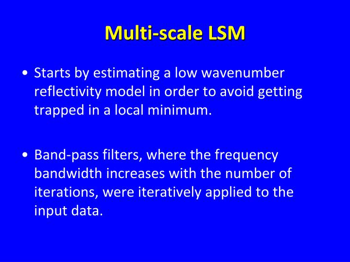 Multi-scale LSM