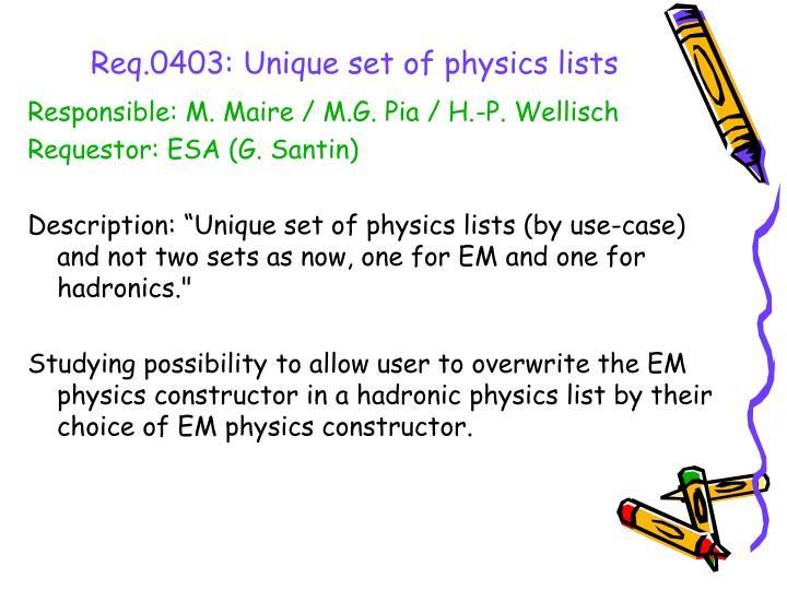 Req.0403: Unique set of physics lists