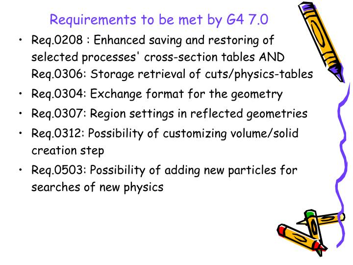Requirements to be met by G4 7.0