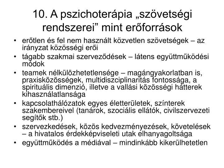 """10. A pszichoterápia """"szövetségi rendszerei"""" mint erőforrások"""