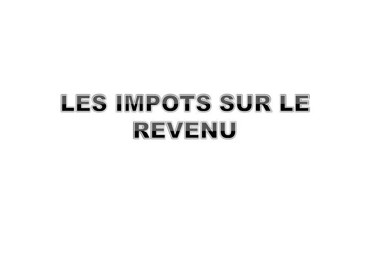 Ppt les impots sur le revenu powerpoint presentation for Impot sur les piscines